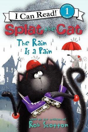 Splat the Cat: The Rain Is a Pain
