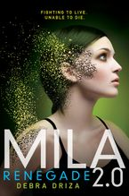 MILA 2.0: Renegade Hardcover  by Debra Driza