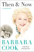 Then and Now Hardcover  by Barbara Cook