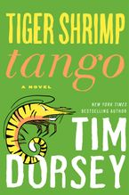 Tiger Shrimp Tango Hardcover  by Tim Dorsey