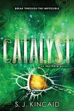 Catalyst Hardcover  by S. J. Kincaid