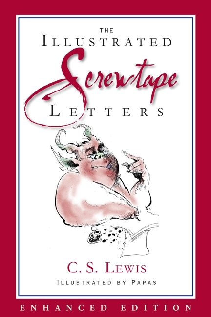 the screwtape letters (enhanced special illustrated edition) - c. s.