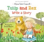Tulip and Rex Write a Story Hardcover  by Alyssa Satin Capucilli