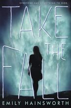 Take the Fall Hardcover  by Emily Hainsworth