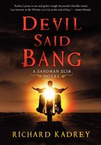 Devil Said Bang Hardcover  by Richard Kadrey