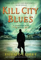 Kill City Blues Hardcover  by Richard Kadrey