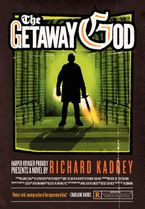 The Getaway God Hardcover  by Richard Kadrey