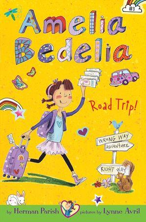 Amelia Bedelia Chapter Book #3: Amelia Bedelia Road Trip!
