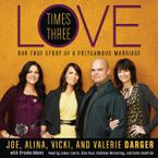 Love Times Three Downloadable audio file UBR by Joe Darger