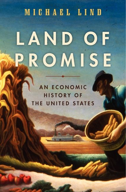 Land of promise michael lind e book an economic history of the united states fandeluxe Images