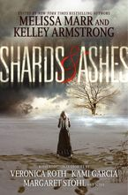 Shards and Ashes Hardcover  by Melissa Marr