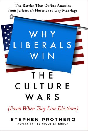 Why Liberals Win the Culture Wars (Even When They Lose Elections) book image