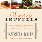 Simply Truffles eBook  by Patricia Wells