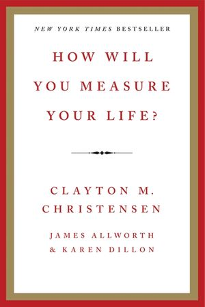 How Will You Measure Your Life? book image