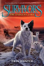 Survivors #5: The Endless Lake Hardcover  by Erin Hunter