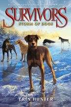 Survivors #6: Storm of Dogs Hardcover  by Erin Hunter
