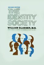 Identity Society eBook  by William Glasser M.D.