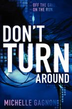 Don't Turn Around Paperback  by Michelle Gagnon