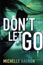 Don't Let Go Hardcover  by Michelle Gagnon
