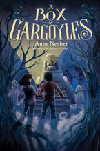 A Box of Gargoyles eBook  by Anne Nesbet