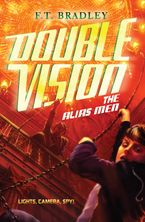 Double Vision: The Alias Men Hardcover  by F. T. Bradley