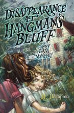 Disappearance at Hangman's Bluff Hardcover  by J. E. Thompson