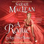 A Rogue By Any Other Name Downloadable audio file UBR by Sarah MacLean
