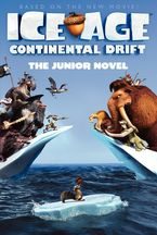 ice-age-continental-drift-the-junior-novel