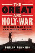 The Great and Holy War Hardcover  by Philip Jenkins