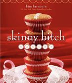 Skinny Bitch Bakery Hardcover  by Kim Barnouin