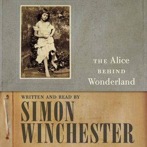 The Alice Behind Wonderland book image