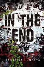 In the End Hardcover  by Demitria Lunetta