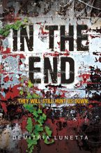 In the End Paperback  by Demitria Lunetta