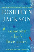 Someone Else's Love Story Hardcover  by Joshilyn Jackson