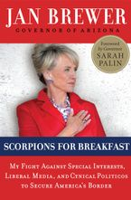 Scorpions for Breakfast Hardcover  by Jan Brewer