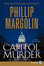 Capitol Murder Paperback LTE by Phillip Margolin