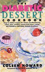 The Diabetic Dessert Cookbook Paperback  by Coleen Howard