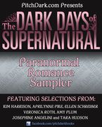 PitchDark Presents the Dark Days of Supernatural Paranormal Romance Sampler eBook  by Various