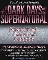 PitchDark Presents the Dark Days of Supernatural Paranormal Romance Sampler