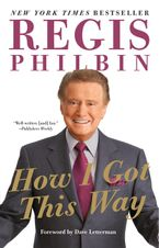 How I Got This Way Paperback  by Regis Philbin