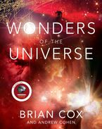 Wonders of the Universe Hardcover  by Brian Cox