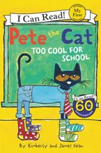 Pete the Cat: Too Cool for School