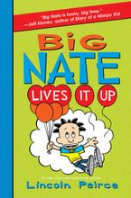 Big Nate Lives It Up Hardcover  by Lincoln Peirce