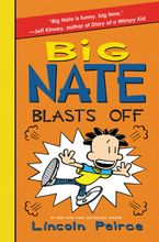 Big Nate Blasts Off Hardcover  by Lincoln Peirce
