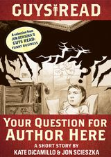 Guys Read: Your Question for Author Here