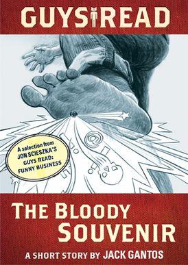 Guys Read: The Bloody Souvenir
