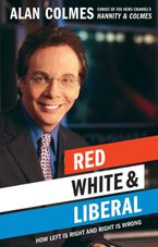 Red, White & Liberal eBook  by Alan Colmes