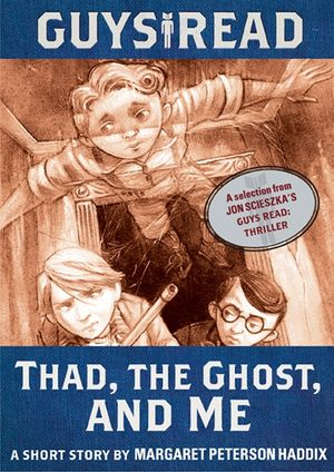Guys Read: Thad, the Ghost, and Me book image