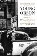 Young Orson Hardcover  by Patrick McGilligan