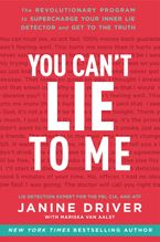 You Can't Lie to Me Paperback  by Janine Driver